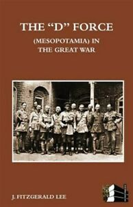 034-D-034-FORCE-MESOPOTAMIA-IN-THE-GREAT-WAR-Like-New-Used-Free-P-amp-P-in-the-UK