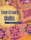 Time Crunch Quilts by J Nancy Martin 9781564772916 2000