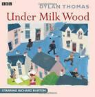 Under Milk Wood by Dylan Thomas (CD-Audio, 2001)