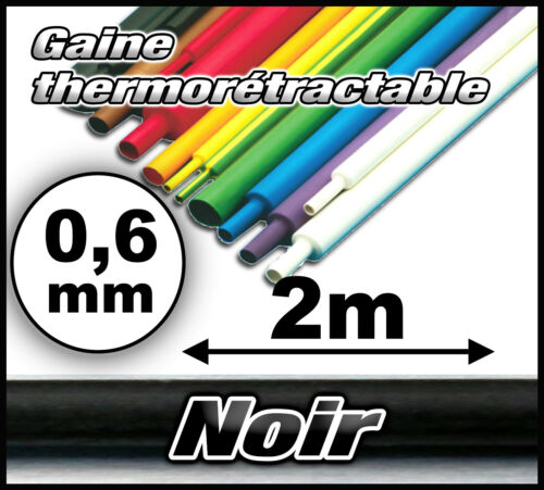 GTN0.6//2# Gaine thermo 0,6 mm 2m ratio 1//2  gaine thermorétractable noir -