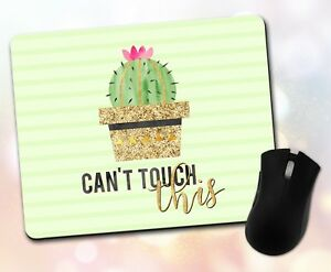Details about Custom ~ Funny Quote, Can't Touch This, Cactus, Gift, Decor ~  Vivid Mouse Pad 29