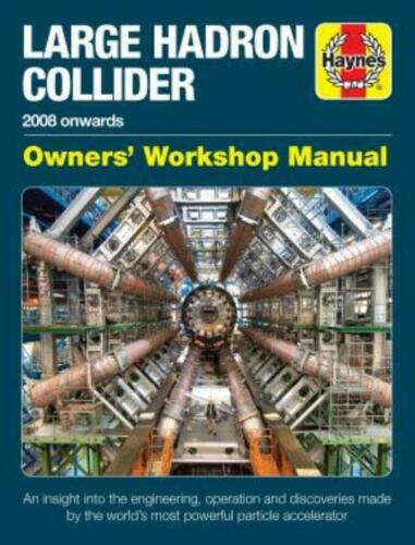 New Book Space Haynes Large Hadron Collider Manual Physics Experiment 2008