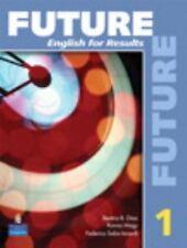 Future 1 No. 1 : English for Results by Yvonne Wong Nishio, Lisa Johnson, Sarah