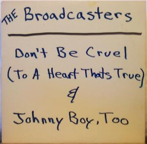 THE-BROADCASTERS-Don-t-Be-Cruel-Johnny-Boy-Too-12-034-Single-Rockabilly-private