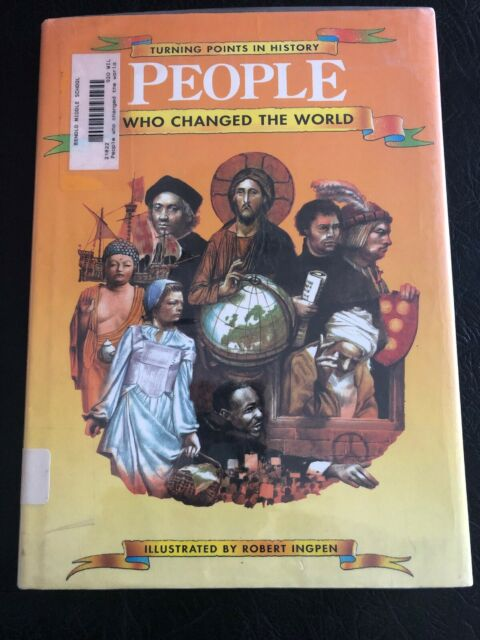 People Who Changed the World by Philip Wilkinson; Jacqueline Dineen