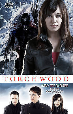 Torchwood: Into the Silence by Sarah Pinborough (Hardback, 2009)