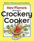 New Flavours from Your Crockery Cooker by Better Homes & Gardens (Hardback, 1998)