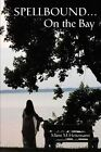Spellbound...on The Bay by Mimi M Heitzmann 9780595385454 Paperback 2006