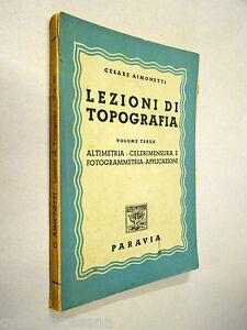 LEZIONI di TOPOGRAFIA vol. terzo Aimonetti 1945 paravia - Italia - LEZIONI di TOPOGRAFIA vol. terzo Aimonetti 1945 paravia - Italia
