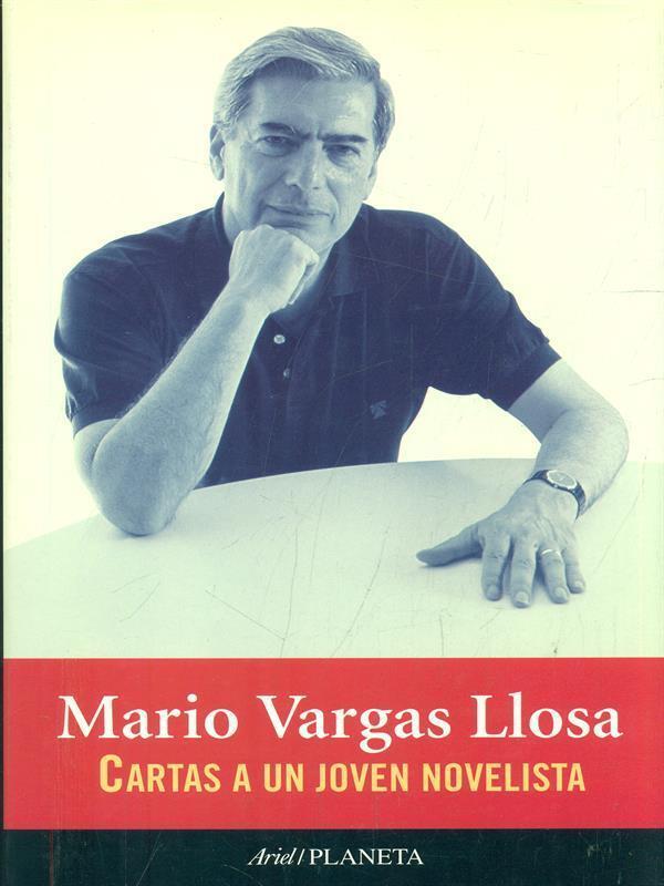 Cartas A Un Joven Novelista Mario Vargas Llosa Ariel / Planet 1999 - Mario Vargas Llosa
