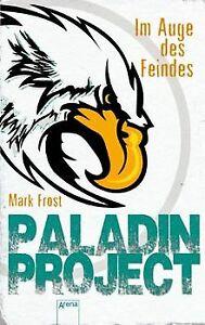 Paladin-Project-2-Im-Auge-des-Feindes-von-Frost-Mark-Buch-Zustand-gut