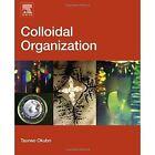 Colloidal Organization by Tsuneo Okubo (Hardback, 2015)