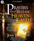 Prayers That Release Heaven on Earth: Align Yourself with God and Bring His Peace, Joy and Revival to Your World by John Eckhardt (CD-Audio, 2010)