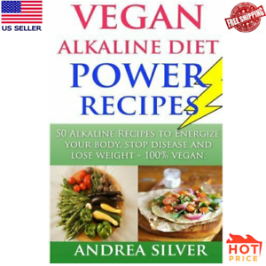Details about Vegan Alkaline Diet Recipes: Energize Body, Stop Disease and  Lose Weight Dr Sebi