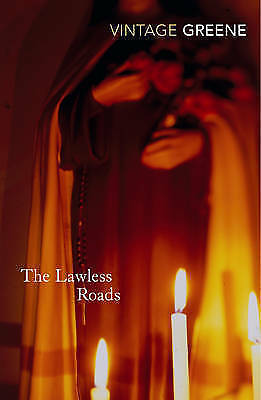 1 of 1 - The Lawless Roads (Vintage Classics), Good Condition Book, Graham Greene, ISBN 9