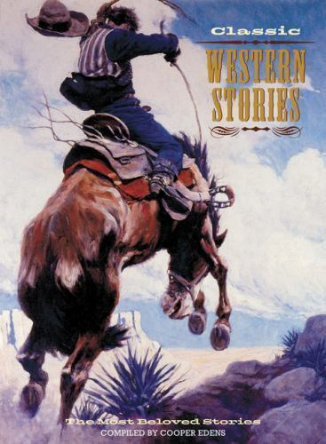 Classic Western Stories : The Most Beloved Stories by ...