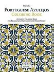 Portuguese Azulejos Coloring Book: an Adult Coloring Book for Relaxation, Meditation and Stress-Relief (Volume 1) by Fedya Ili (Paperback, 2016)