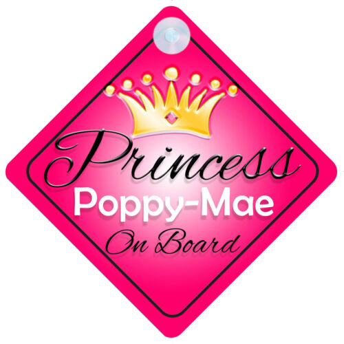 Princess Poppy-Mae On Board Personalised Girl Car Sign Child Gift 001