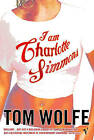 I Am Charlotte Simmons by Tom Wolfe (Paperback, 2005)