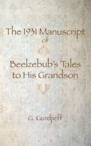 The-1931-Manuscript-of-Beelzebub-039-s-Tales-to-Hi-9780978979195-by-Gurdjieff-G-I