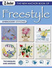 The New Anchor Book of Freestyle Embroidery: Stitches and Designs by Joan Gordon (Paperback, 2005)