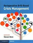 Perioperative Drill-Based Crisis Management by Cambridge University Press (Paperback, 2015)