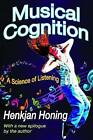 Musical Cognition: A Science of Listening by Henkjan Honing (Paperback, 2013)