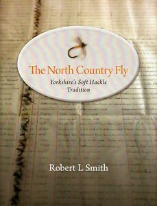 SMITH-ROB-THE-NORTH-COUNTRY-FLY-YORKSHIRES-SOFT-HACKLE-TRADITION-hbk-SIGNED-new