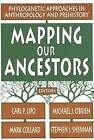 Mapping Our Ancestors: Phylogenetic Approaches in Anthropology and Prehistory by Taylor & Francis Inc (Paperback, 2005)