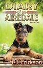 Diary of an Airedale: A Terrier's Tale by P J Erickson (Paperback / softback, 2015)