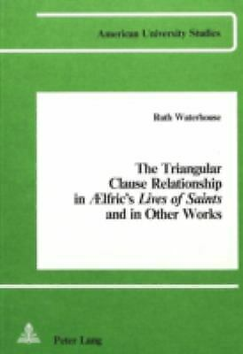 Triangular Clause Relationship in Aelfric's Lives of Saints and in Other Works