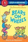 Bears on Wheels by Jan Berenstain, Stan Berenstain (Paperback / softback, 2014)
