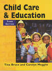 Child Care and Education by Tina Bruce, Carolyn Meggitt (Paperback, 2002)