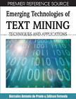 Emerging Technologies of Text Mining: Techniques and Applications by Hercules Antonio do Prado, Edilson Ferneda (Hardback, 2007)