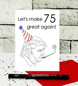 Image Is Loading 75th Birthday Card Donald Trump Funny