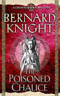 The Poisoned Chalice: A Crowner John Mystery by Bernard Knight (Paperback, 2004)