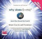 Why Does E=mc2 and Why Should We Care? by Brian Cox, Jeff Forshaw (CD-Audio, 2010)