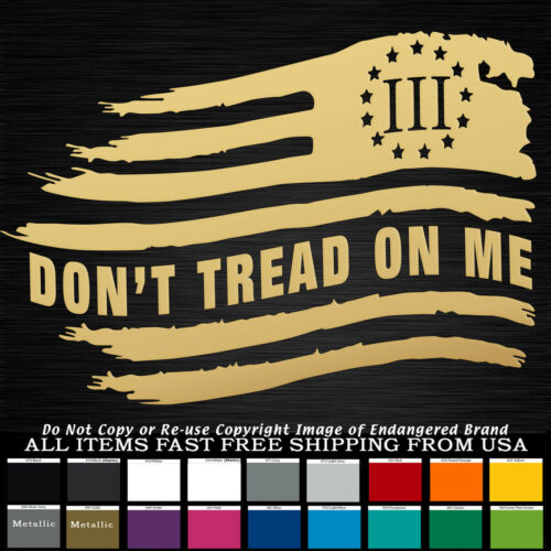 Don/'t Tread On Me Tattered Flag Stars Right 2nd amendent NRA Molon Labe Sticker