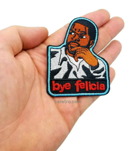 Bye Felicia Ice Cube Friday Movie Vintage Retro Style Embroidered Iron on Patch