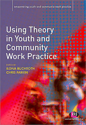1 of 1 - Using Theory in Youth and Community Work Practice 9781844453009