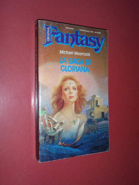 MICHAEL MOORCOCK – LA SAGA DI GLORIANA - URANIA FANTASY 58