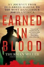 Earned in Blood: My Journey from Old-Breed Marine to the Most Dangerou-ExLibrary