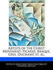 Artists of the Cubist Movement: Picasso, Braque, Gris, Duchamp, Et. Al. by Jenny Reese (Paperback / softback, 2010)