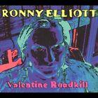 Valentine Roadkill [Digipak] by Ronny Elliott (CD, Feb-2005, Blue Heart)