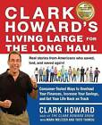 Clark Howard's Living Large for the Long Haul: Consumer-Tested Ways to Overhaul Your Finances, Increase Your Savings, and Get Your Life Back on Track by Mark Meltzer, Theo Thimou, Clark Howard (Paperback / softback, 2013)