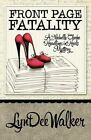Front Page Fatality by Lyndee Walker (Paperback / softback, 2013)