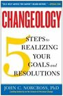 Changeology: 5 Steps to Realizing Your Goals and Resolutions by Jonathon Norcross, John C. Norcross (Paperback, 2014)