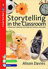 Storytelling in the Classroom: Enhancing Traditional Oral Skills for Teachers and Pupils by Alison Davies (Paperback, 2007)
