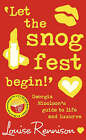 Let the Snog Fest Begin! : Georgia Nicolson's Guide to Life and Luuurve by Louise Rennison (Paperback, 2007)