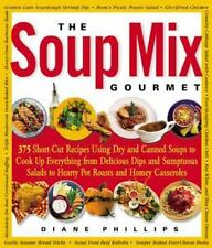 The Soup Mix Gourmet: 375 Short-Cut Recipes Using Dry and Canned Soups-ExLibrary